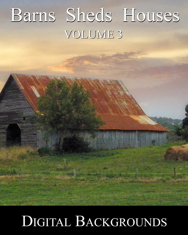 Barns Sheds Houses Volume 3 - Digital Photography Backgrounds Backdrops