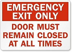 "Emergency Exit Only Door Must Remain Closed At All Times Sign, 14"" x 10"""