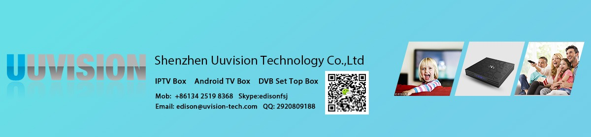 Shenzhen Uuvision Technology Co , Ltd  - Linux IPTV Box