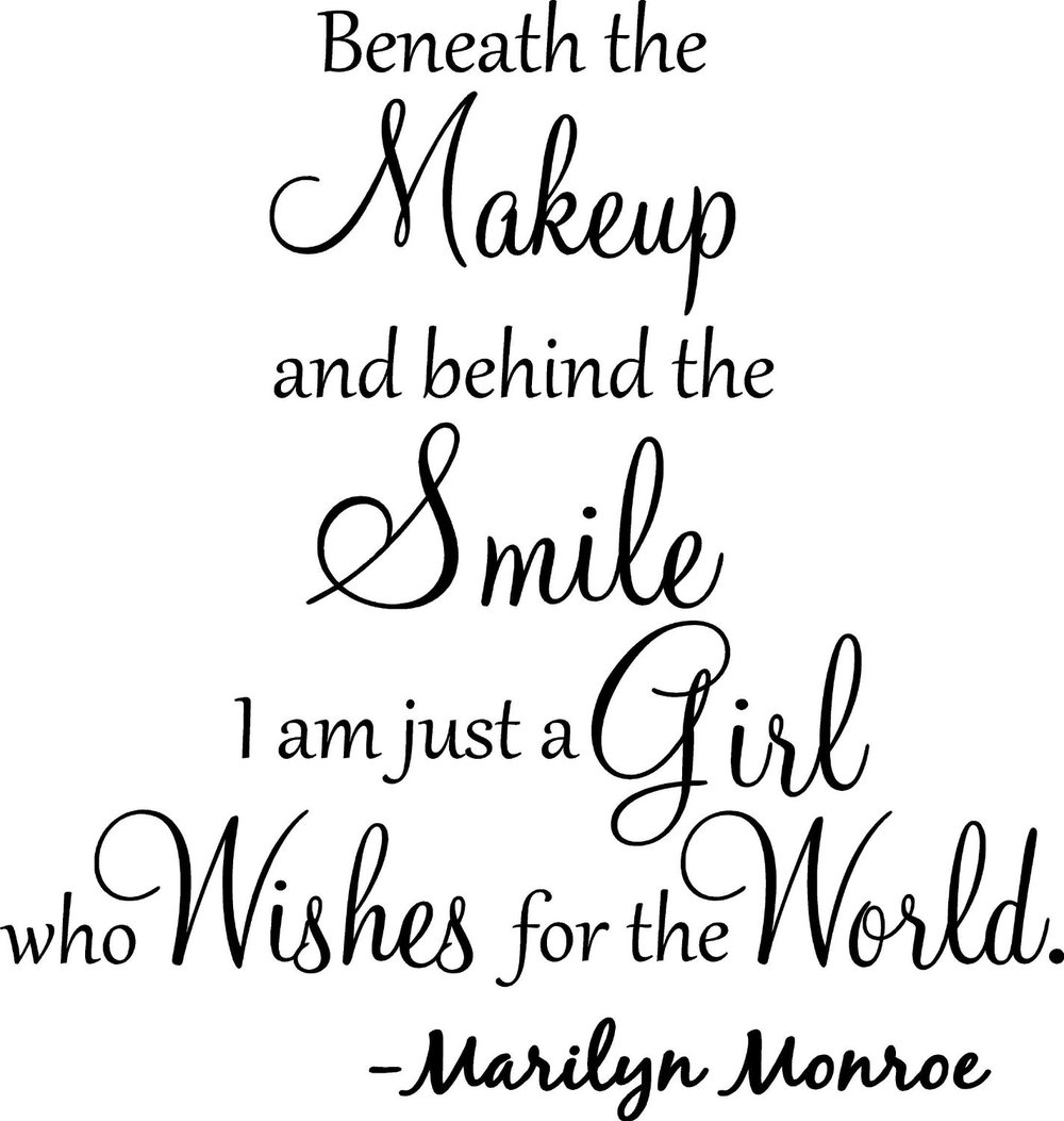 I Am Just A Simple Girl Quotes: Beneath The Makeup And Behind The Smile I'm Just A Girl
