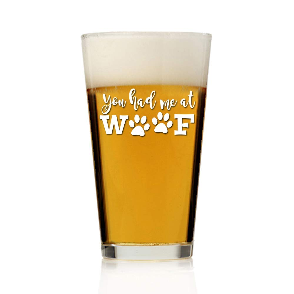 You Had Me At Woof Dog Theme Pint Beer Glass 16oz - Engraved Pint Beer Glass Gift