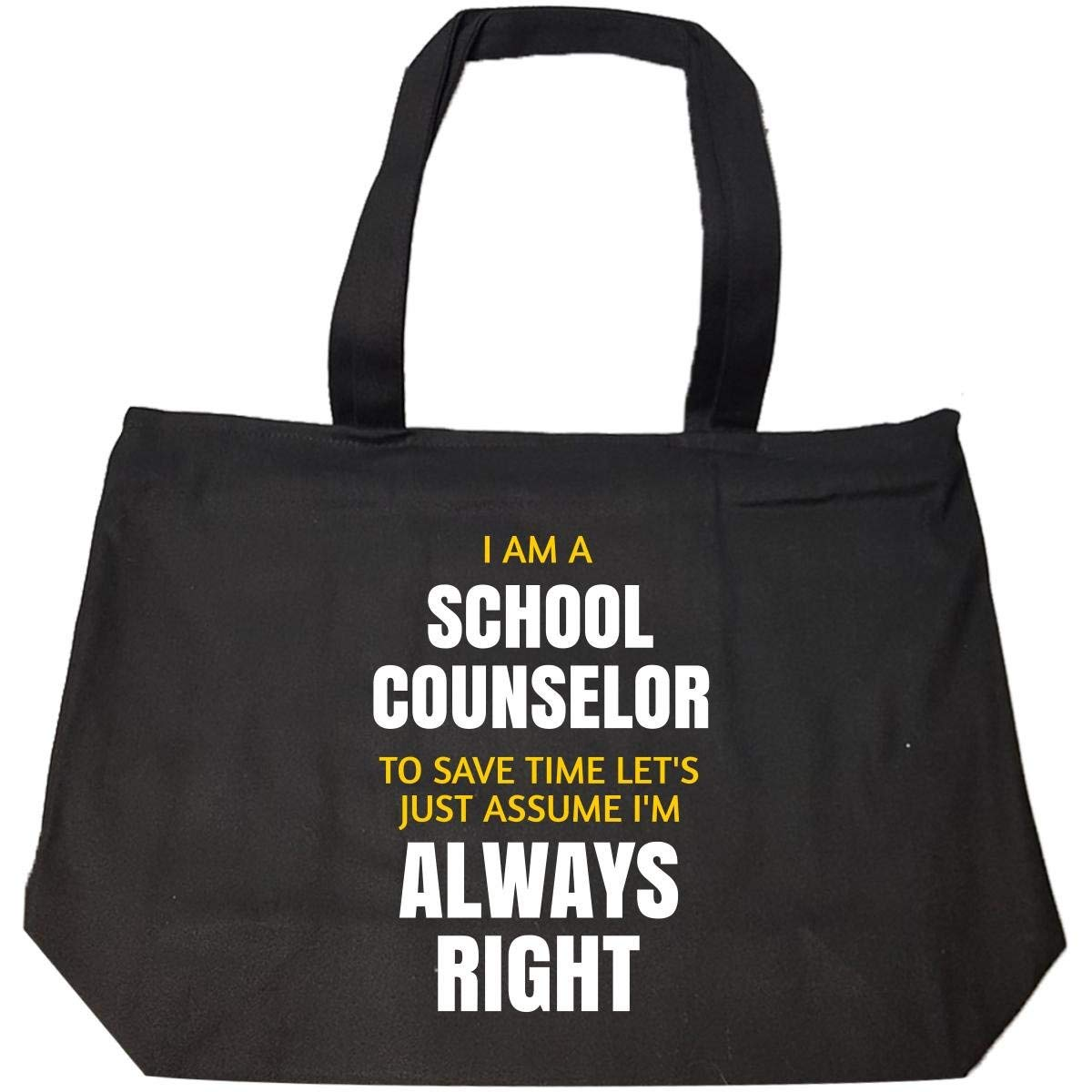 2e73dbad6 Get Quotations · I Am A School Counselor I'm Always Right Funny Gift - Tote  Bag With