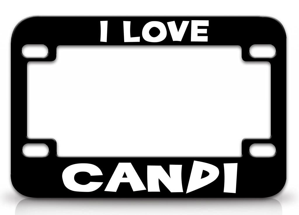I LOVE CANDI Female Love Name Quality Metal MOTORCYCLE License Plate Frame Blc