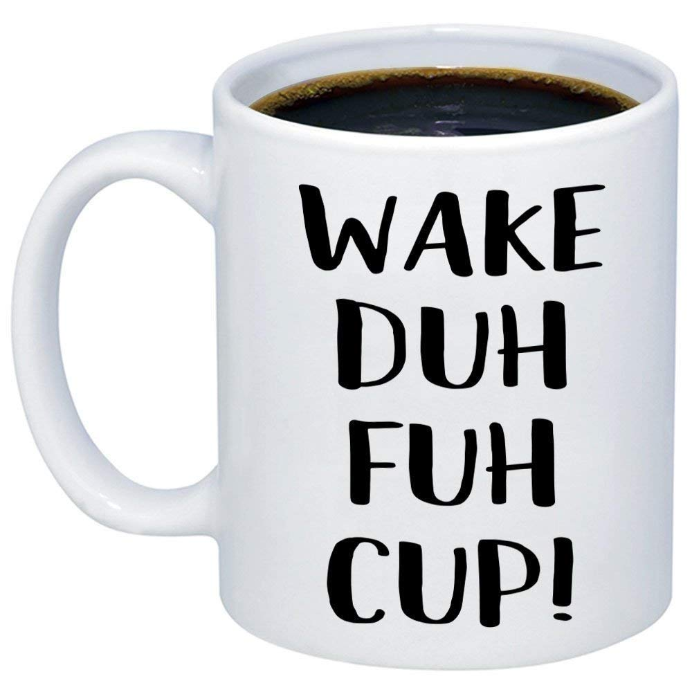 86219ab866f Get Quotations · MyCozyCups Funny Mug For Women - Wake Duh Fuh Cup Coffee  Mug - Sarcastic Quote Saying