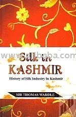 Books On Fabrics And Textiles - Silk in Kashmir : history of silk industry in Kashmir