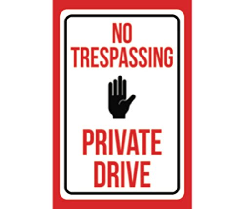 Aluminum Metal No Trespassing Private Drive Print White Red Black Poster Notice Outdoor Road Street Sign