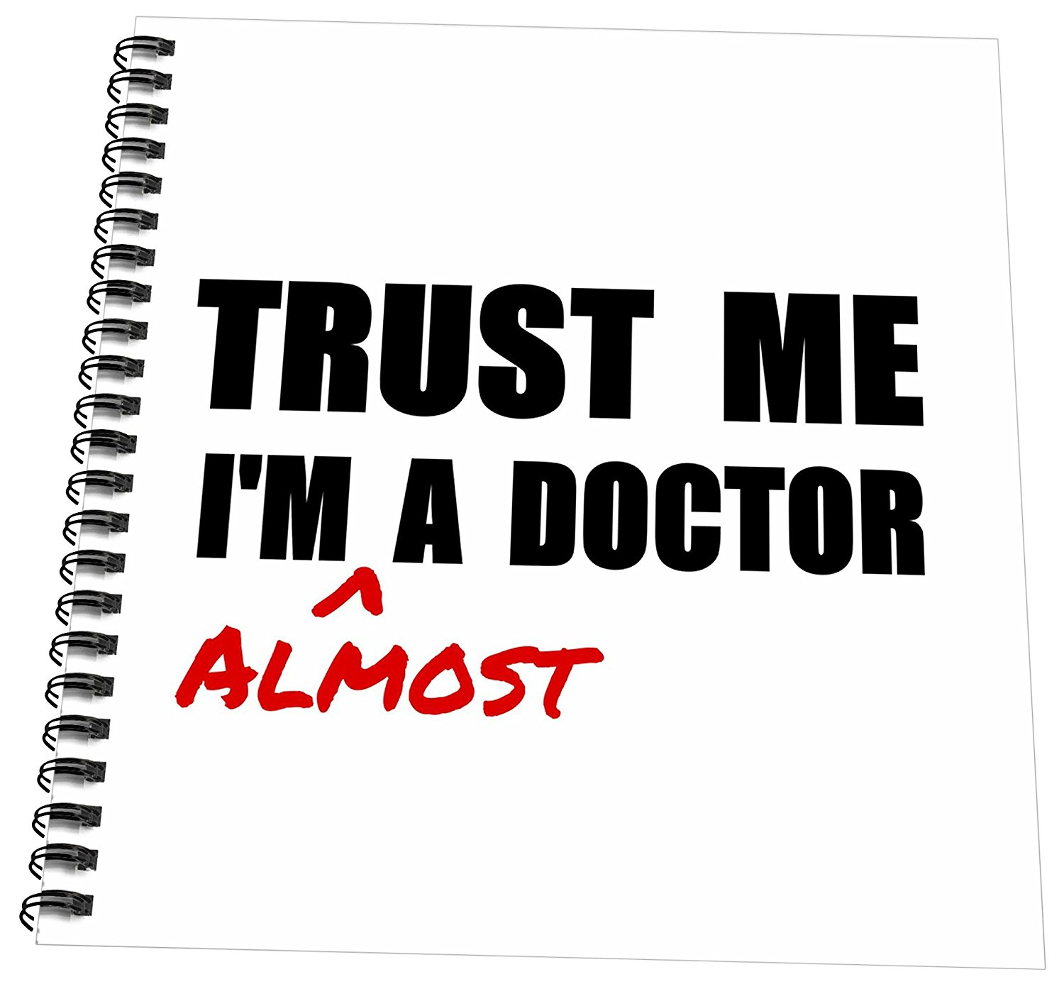 """3dRose db_195601_2 Trust Me I'm Almost A Doctor Medical Medicine Or PhD Humor Student Gift Memory Book, 12 x 12"""""""