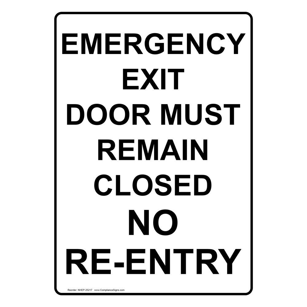 ComplianceSigns Vertical Plastic Emergency Exit Door Must Remain Closed No Re-Entry Sign, 10 X 7 in. with English Text, White
