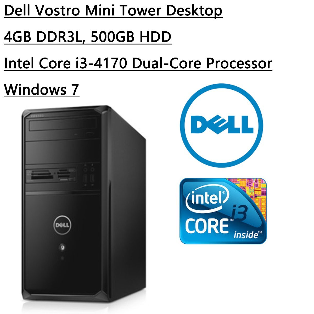 Newest Dell Flagship 2016 Vostro Mini Tower Desktop Intel Core i3-4170 Processor (3M Cache, 3.70 GHz) 500GB 7200 RPM SATA 6Gb/s Hard Drive, 4GB DDR3L, HDMI, Windows 7 Professional, Black