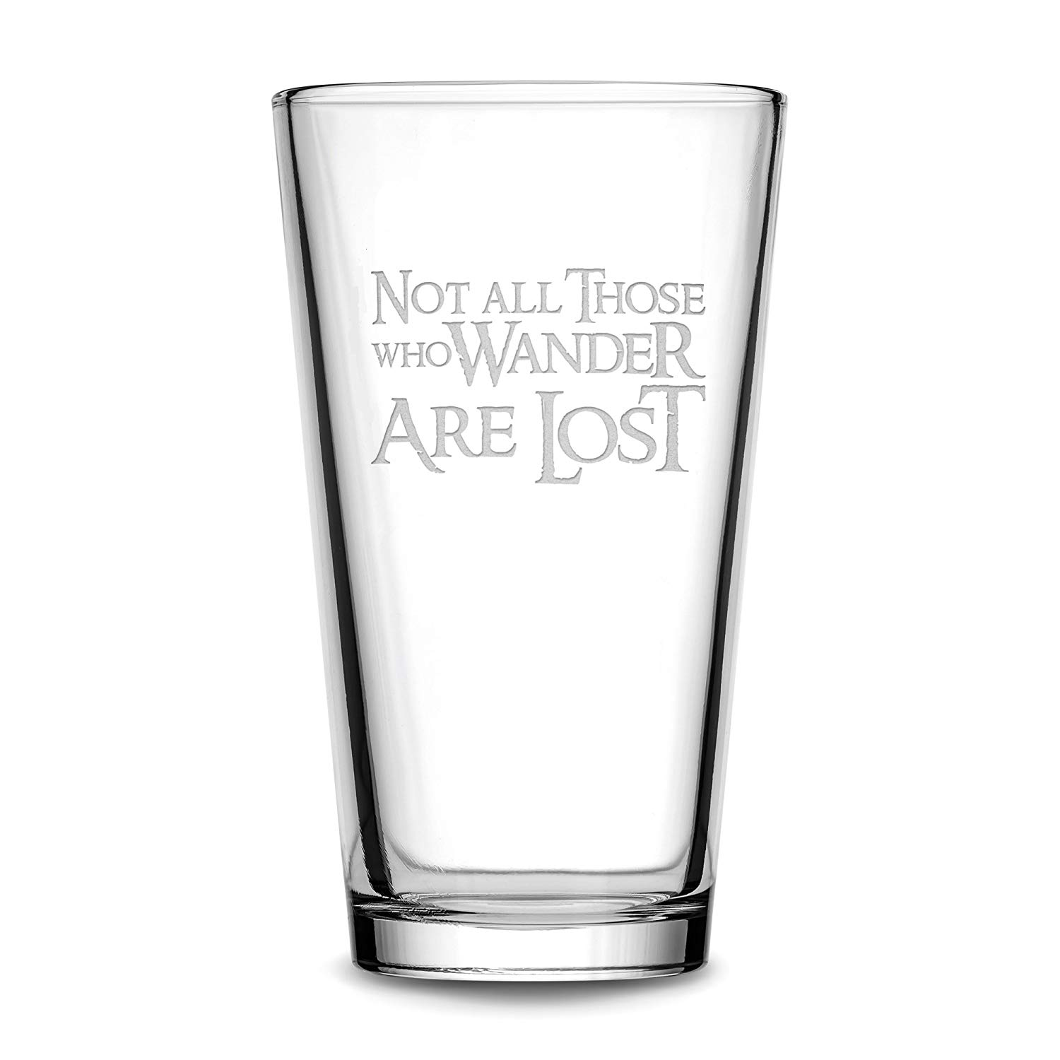 Premium Lord of the Rings Pint Glass, Not All Those Who Wander Are Lost, Hand Etched 15.3 oz Beer Glass Made in USA, Beer Glass, Mixing Gifts, Sand Carved by Integrity Bottles