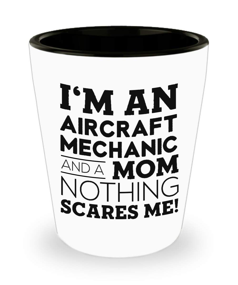 Funny Aircraft mechanic Mother's Day Shot Glass - The Best Kind of Mom - Unique Inspirational Sarcasm Gift for Adults From Son and Daughter