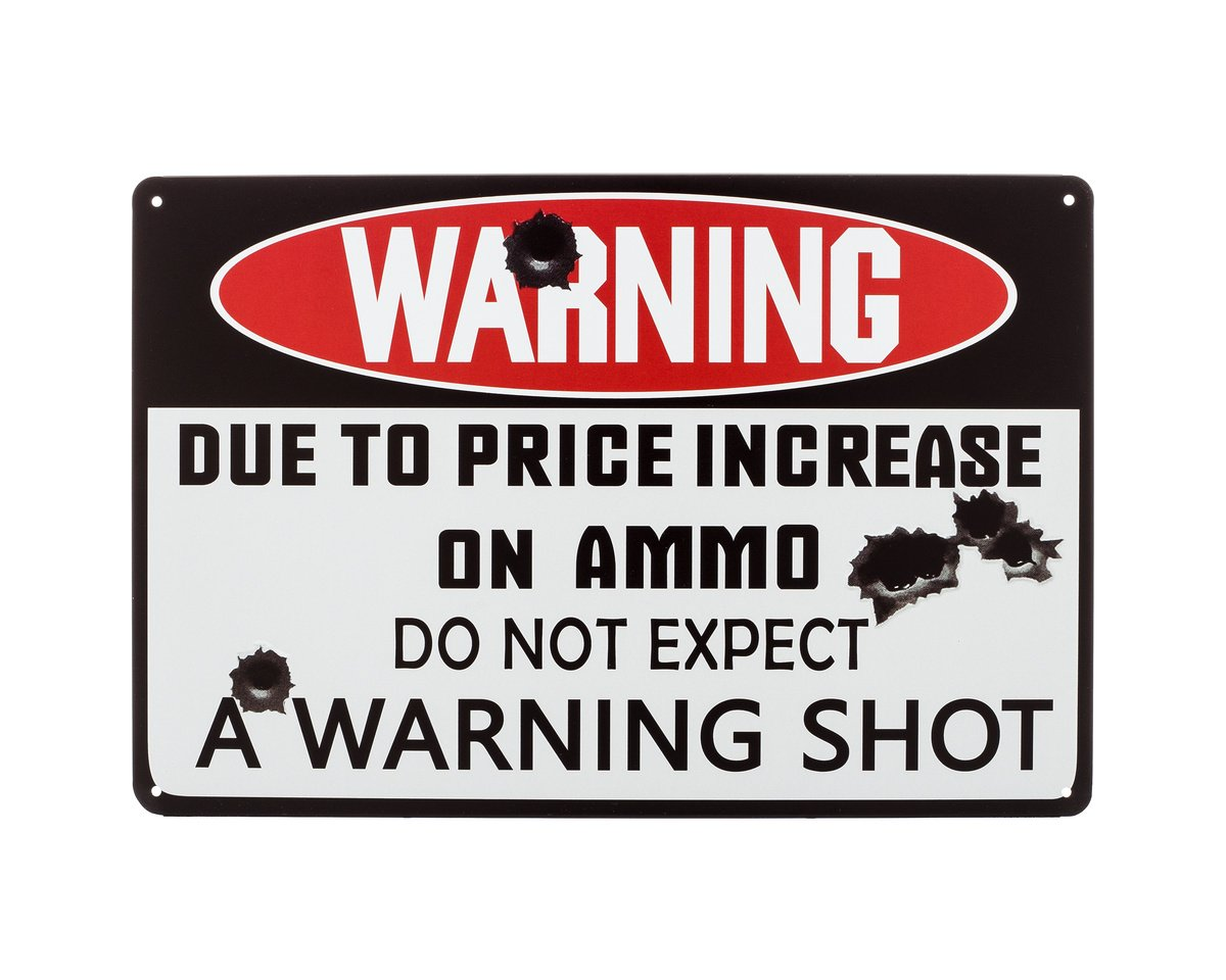 Dont Expect A Warning Shot No Trespassing Yard Garden Vintage Metal Sign Due To The Increase In Ammo Prices Warning