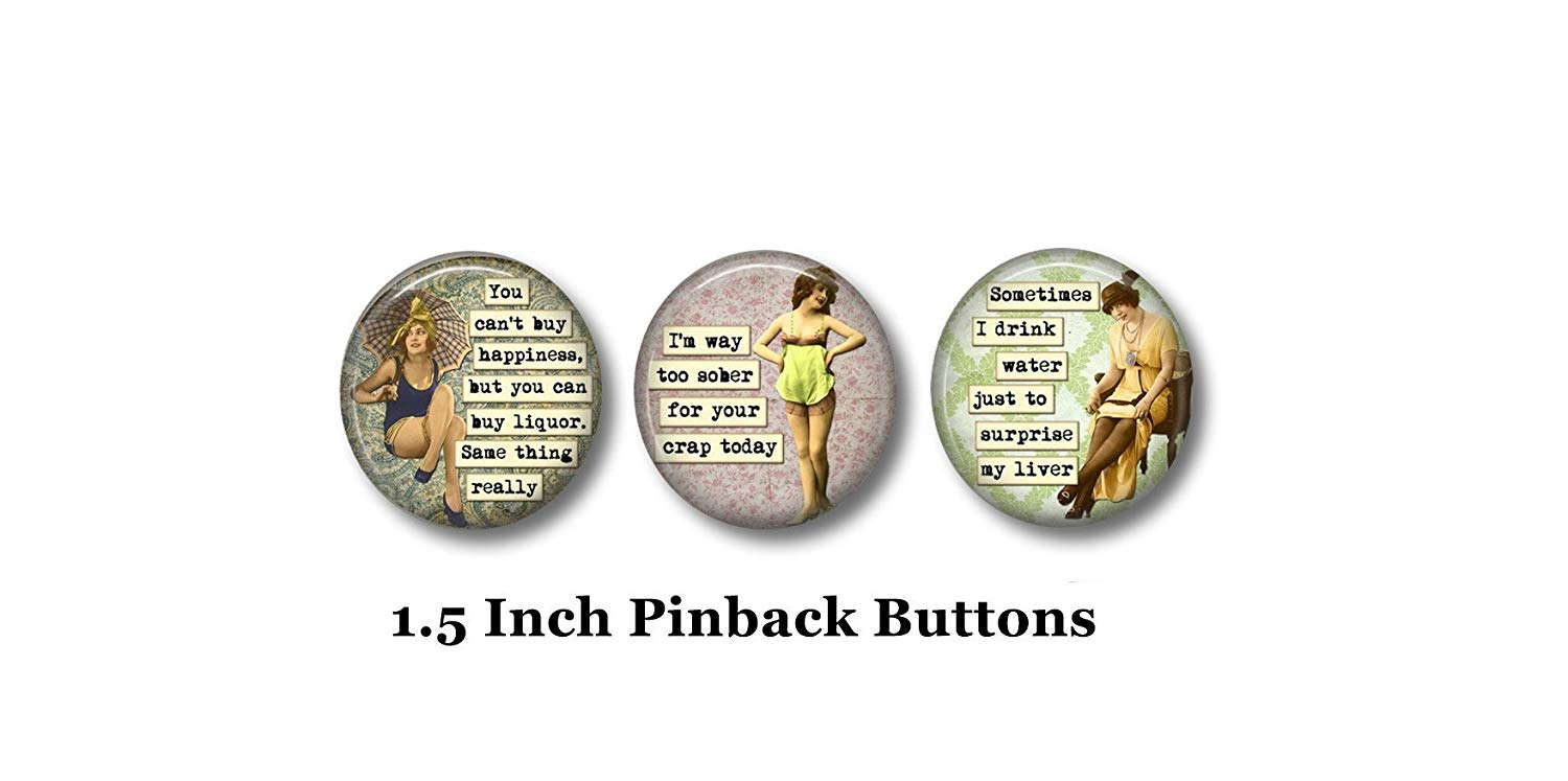"""Drinking Humor - Sarcastic Pins - 3 Pinback Buttons - 1.5"""" Pinbacks - Retro Women - Funny Buttons - Sassy Quotes - Drinking Buddies - Wine Lover - Funny Pins"""