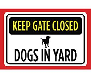 Buy Keep Gate Closed Dogs In Yard Print Yellow Black Red
