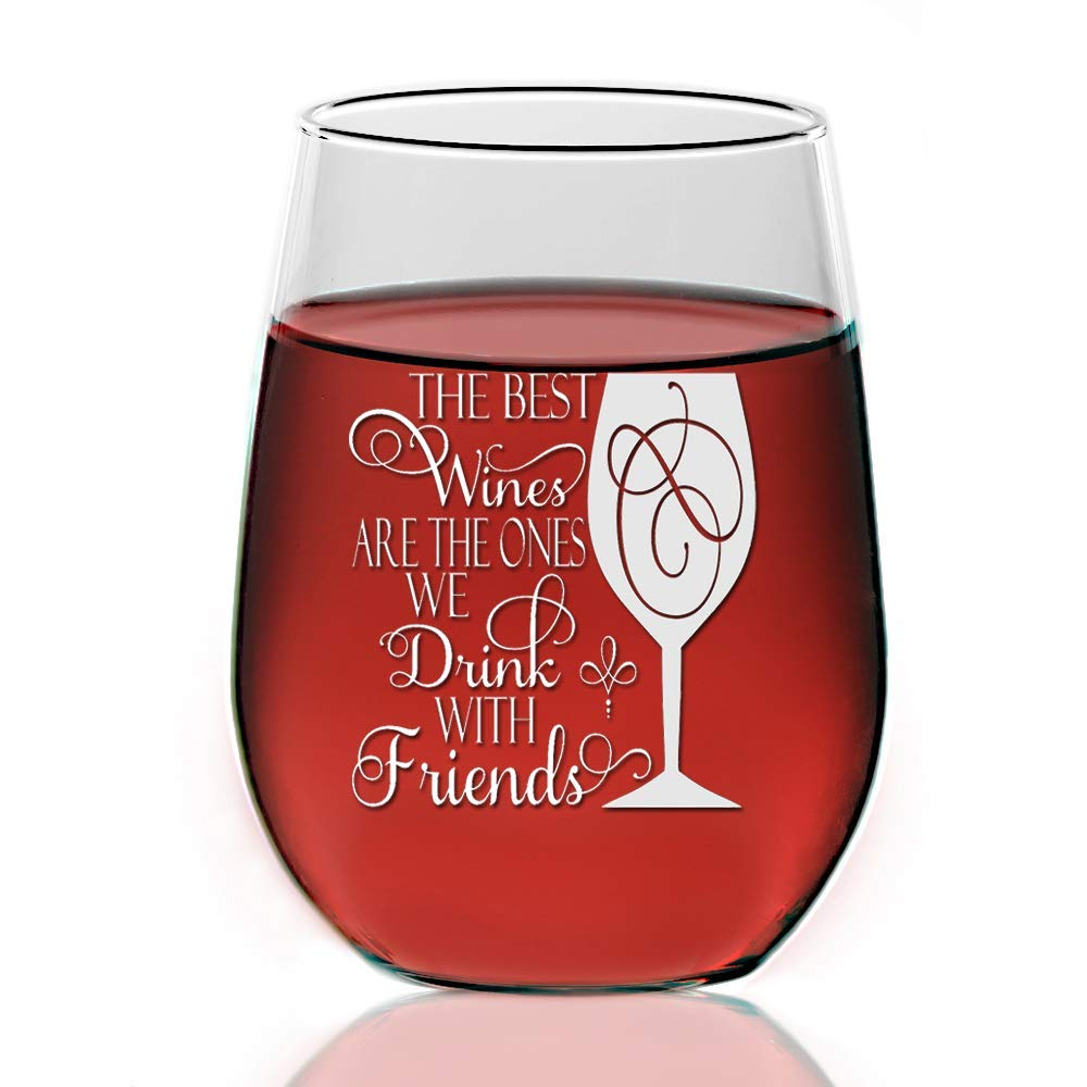 Best Wines Are The Ones We Drink With Friends 21oz Stemless Wine Glass - Engraved Wine Glass Gift Includes 4 Pcs Per Set.