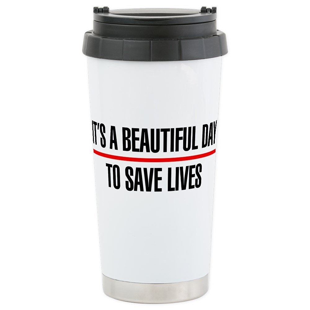 CafePress Stainless Steel Travel Mug - Its a Beautiful Day to Save Lives Stainless Steel