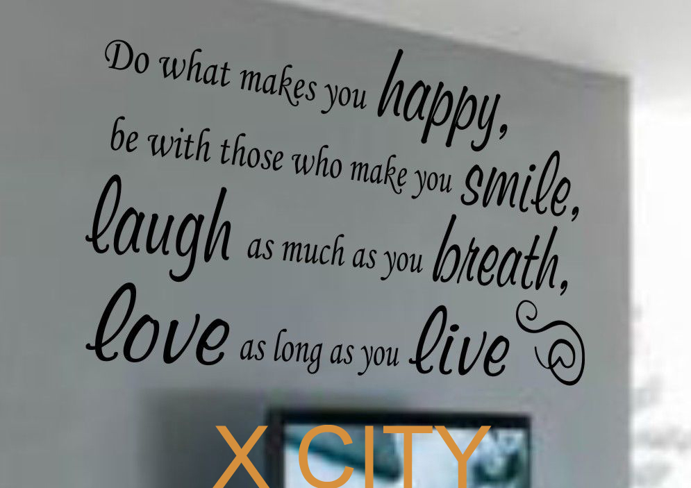 Do what makes you HAPPY SMILE LAUGH LOVE LIVE Quote Vinyl ...
