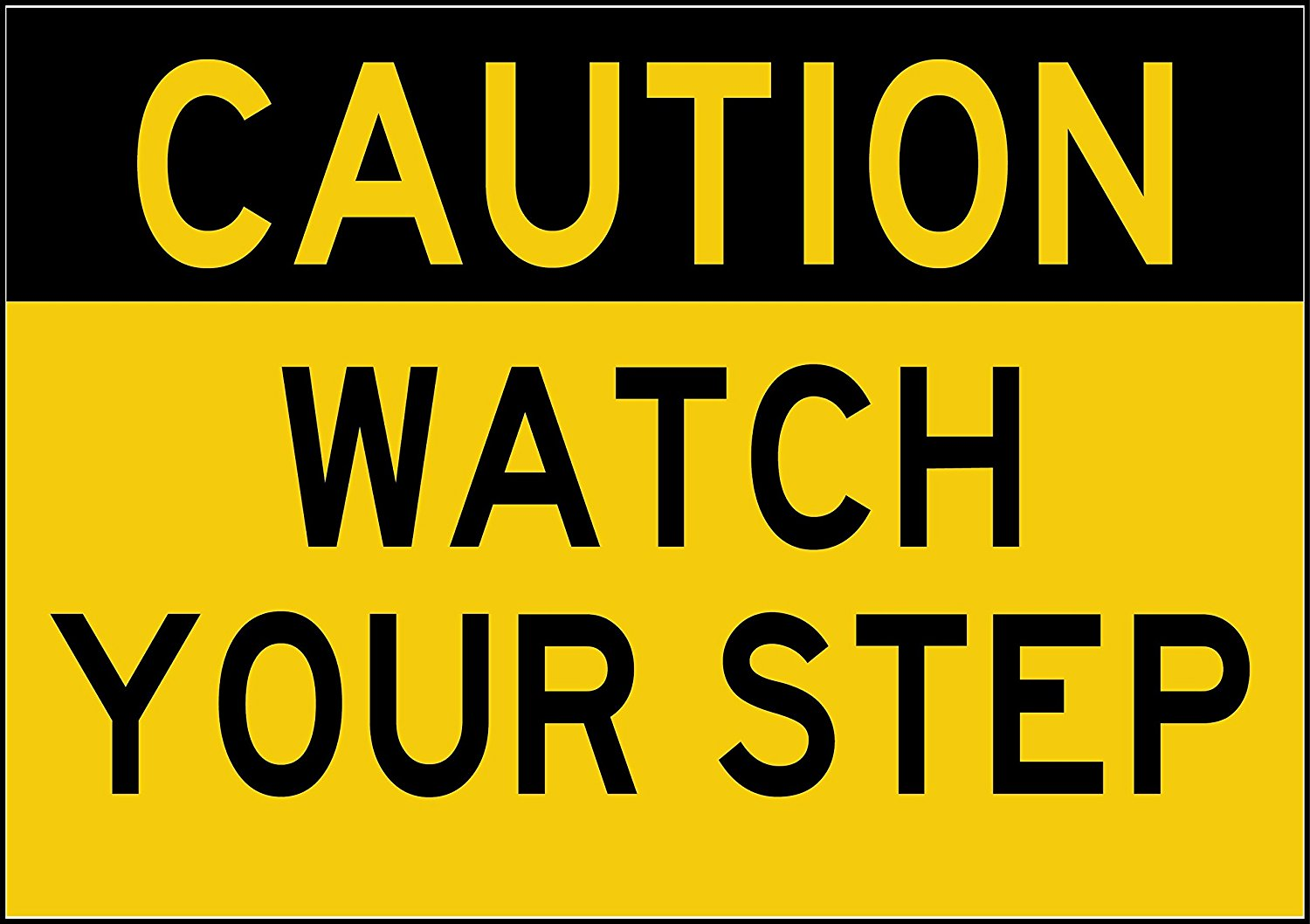 """CAUTION WATCH YOUR STEP Sign. 2 Signs Per Package. 7"""" x 10"""" Made of durable UV resistant vinyl. OHSA and Building Code compliant. Adhesive backing adheres easily to doors, walls, and buildings."""