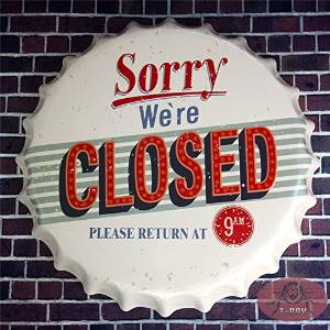 T-ray 40 cm Round Bottle Cap sorry we are closed come in we are open vintage Tin Sign Bar pub home Wall Decor Retro Sign RD-04 2 pieces