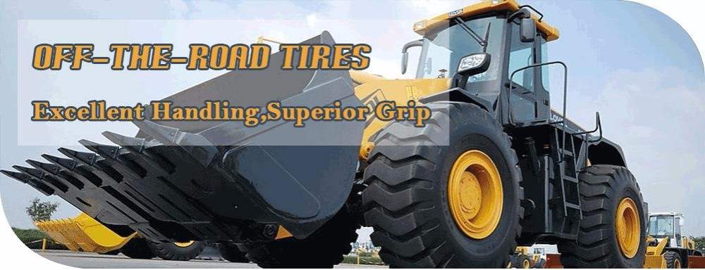 chinese tires brands OTR 17.5-25 29.5-25 26.5r25 15.5-25 23.5-25