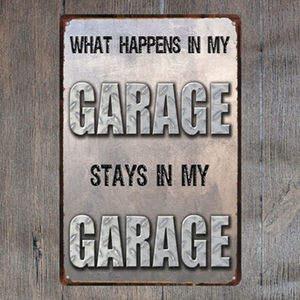 Stays in my garage Vintage tin metal sign Art Painting Bar Pub Cafe Garage Hotel House Wall Decor Metal Poster