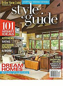 CUSTOM WOOD HOMES, TIMBER HOME LIVING STYLE GUIDE, FALL, 2015 ( 101 SMART