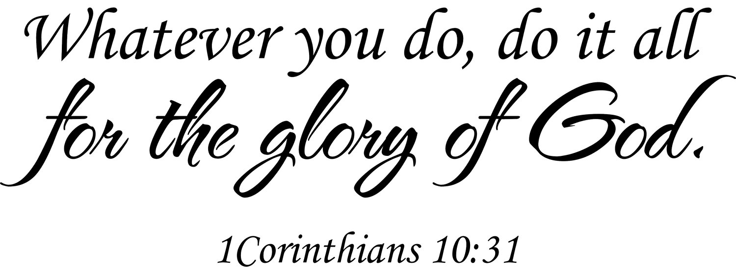 Buy Wall Decal Quote 1 Corinthians 10 31 Whatever You Do Scripture Do It All For The Glory Of God In Cheap Price On Alibaba Com