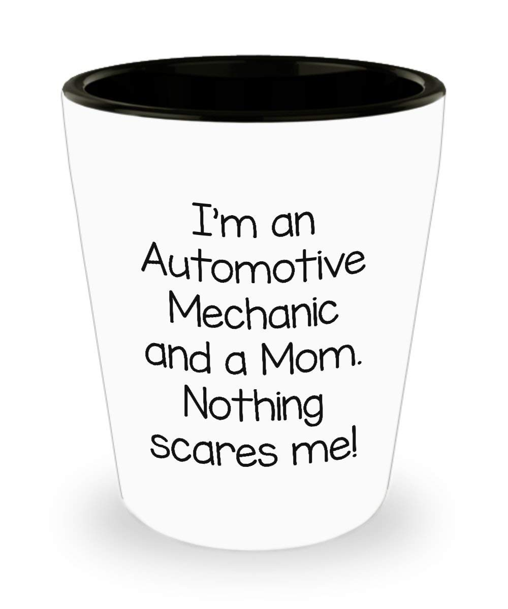 Funny Automotive mechanic Mother's Day Shot Glass - I'm a Mom - Unique Inspirational Sarcasm Gift for Adults From Son and Daughter
