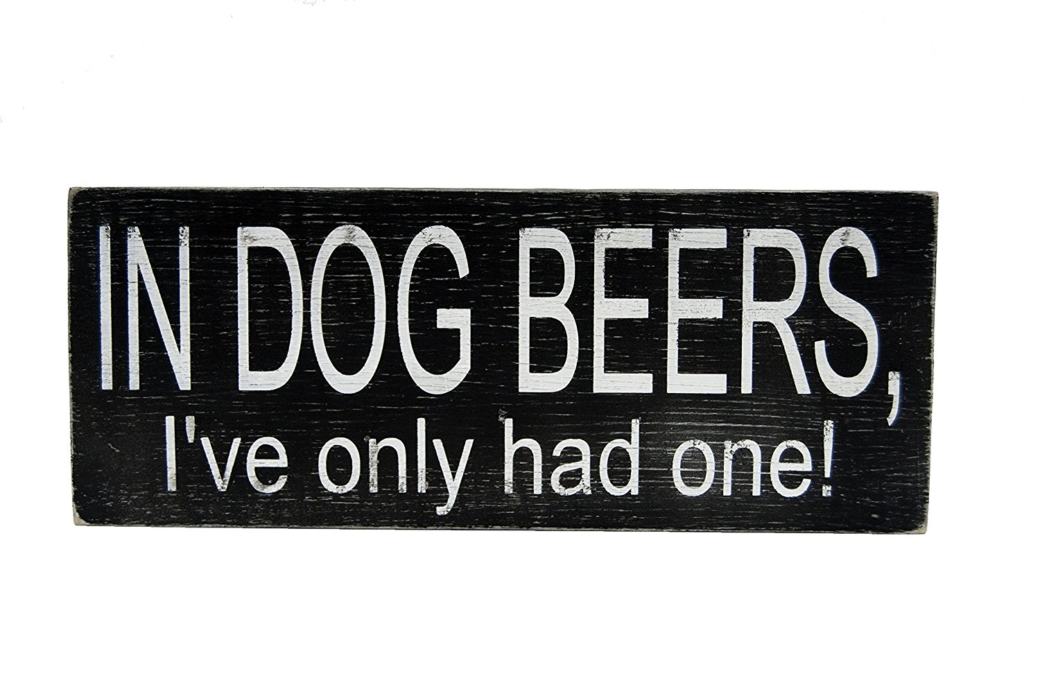 In Dog Beers I've Only Had One, Hand Made Wood Sign, Funny Wall Decor, Wood Man Cave Sign, Home Bar Decor, Vintage Wood Sign, Primitive Home Decor, Rustic Home Decor