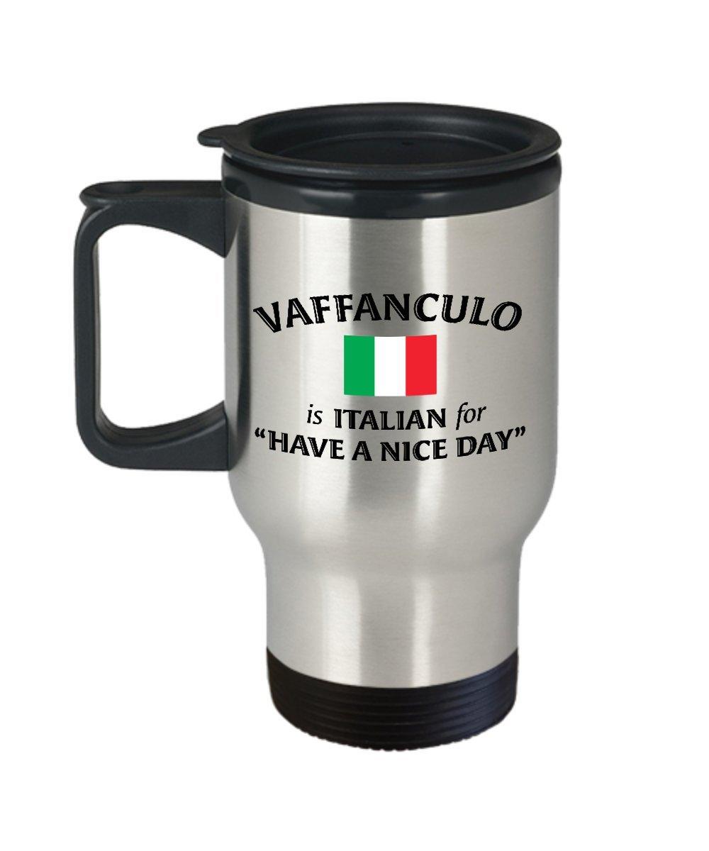 "Italian Travel Mug, Vaffanculo Is Italian For ""Have A Nice Day"" Coffee Travel Mug, Funny Travel Mug, Coffee Travel Mug Gift, Gift Idea For Coworkers, Gift For Friends, 16 oz Travel Mug"
