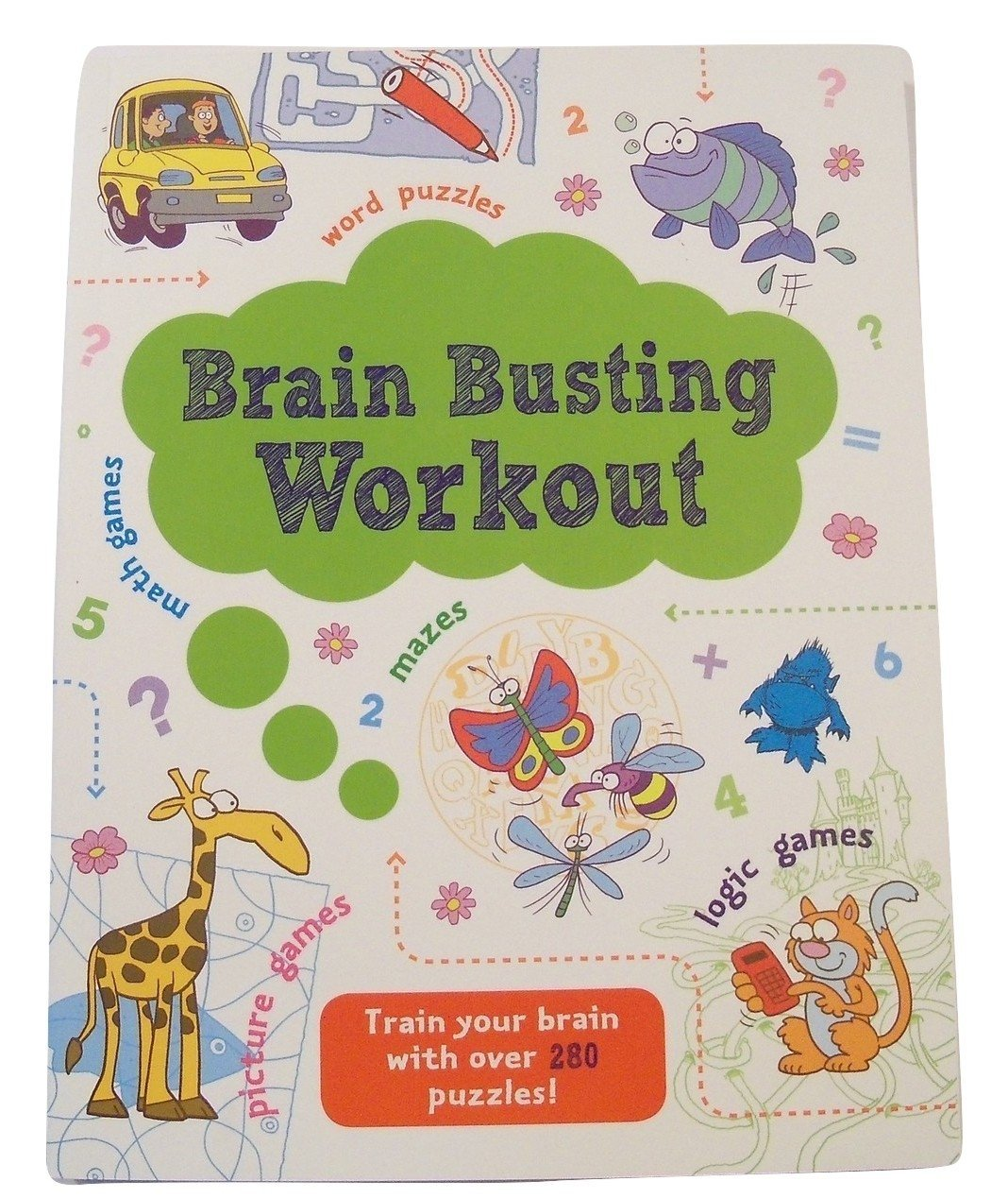 Brain Busting Workout Educational Activity Book ~ 288 Mazes, Word Puzzles, and Math, Logic and Picture Games (2014)