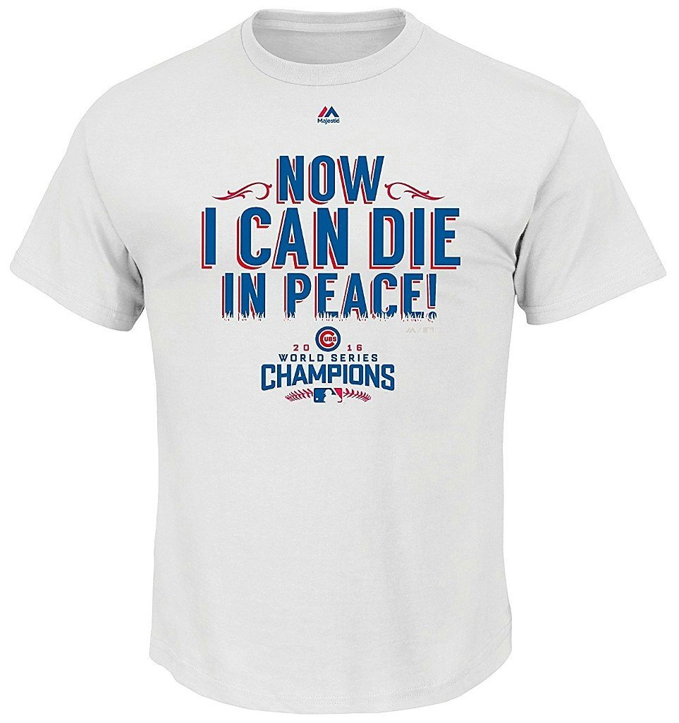 8b7f79e1b7d Get Quotations · Chicago Cubs MLB Mens Majestic 2016 World Series Champions  Die In Peace Shirt White Big