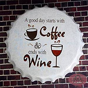 T-ray40x40cm Round Vintage Tin Sign a Good day starts with coffee ends with wine Wall Decor Retro Metal Art Poster RD-15