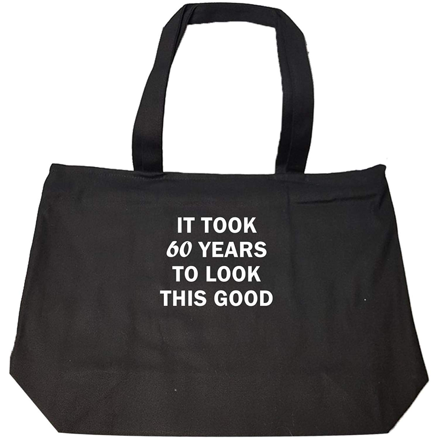 Funny 60th Birthday Gift It Took 60 Years To Look This Good - Tote Bag With Zip