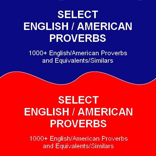 Select English/American Proverbs
