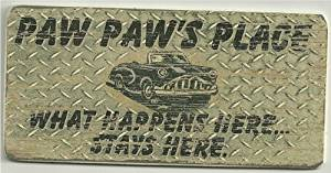 """Faux Diamond Plate Wood Sign Saying, """"Paw Paw's Place WHAT HAPPENS HERE... STAYS HERE."""" Magnetic Hanging Gift Signs From Egbert's Treasures"""