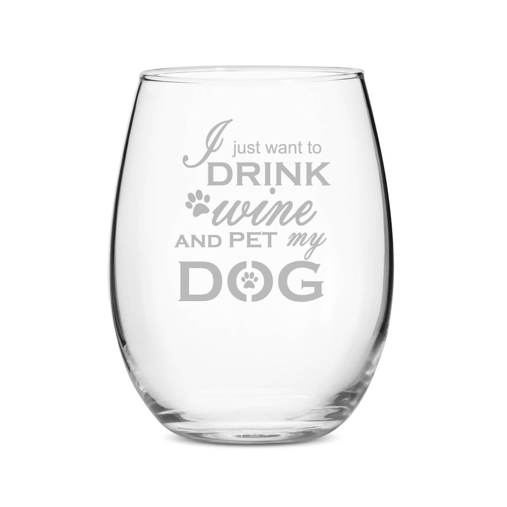 I Just Want To Drink Wine and Pet My Dog Stemless 15 oz Wine Glass