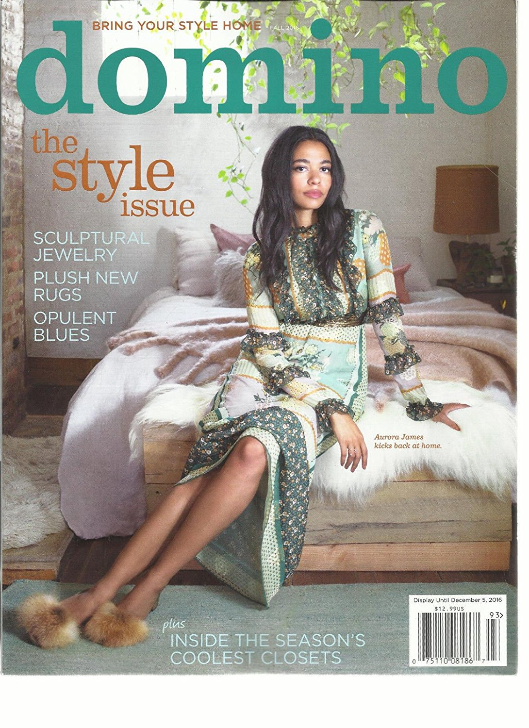 DOMINO MAGAZINE BRING YOUR STYLE HOME, THE STYLE ISSUE FALL, 2016