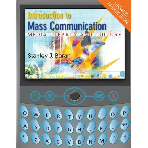 Introduction to Mass Communication: Media Literacy and Culture by Stanley J. Baran