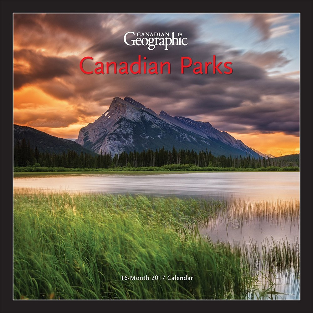 Canadian Geographic Canadian Parks Wall Calendar