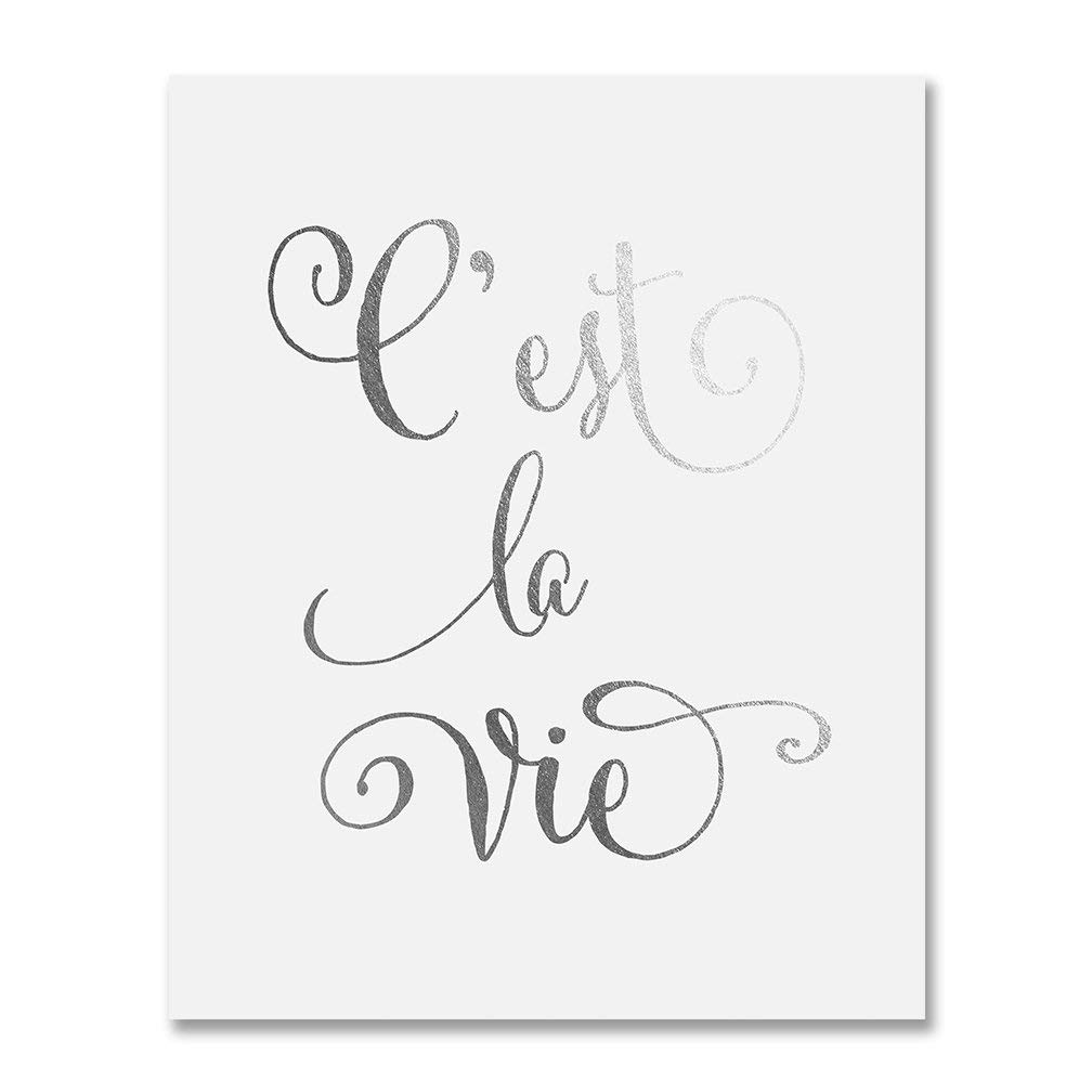 C'est La Vie Silver Foil Print Inspirational Quote French Art Poster That's Life Metallic Silver Decor 8 inches x 10 inches A47