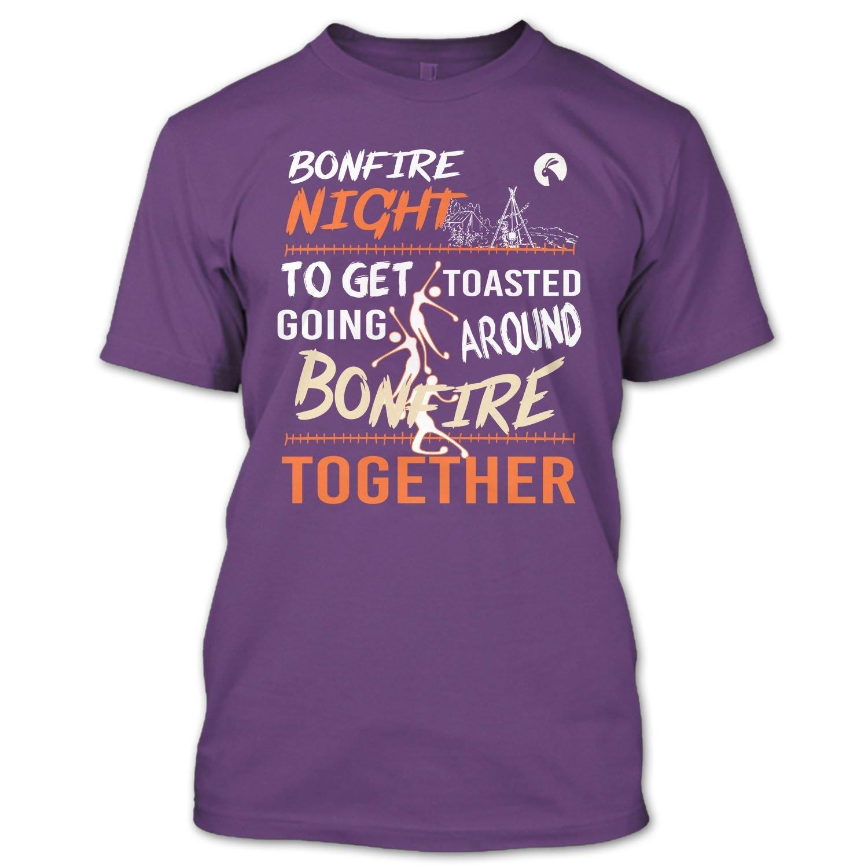 Bonfire Night To Get Toasted Going Around Bonfire Together T Shirt, Camping Shirt, Camp Shirt