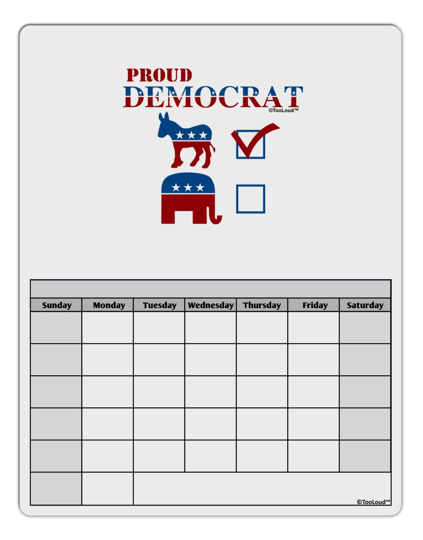 TooLoud Proud Democrat Checkmark Blank Calendar Dry Erase Board