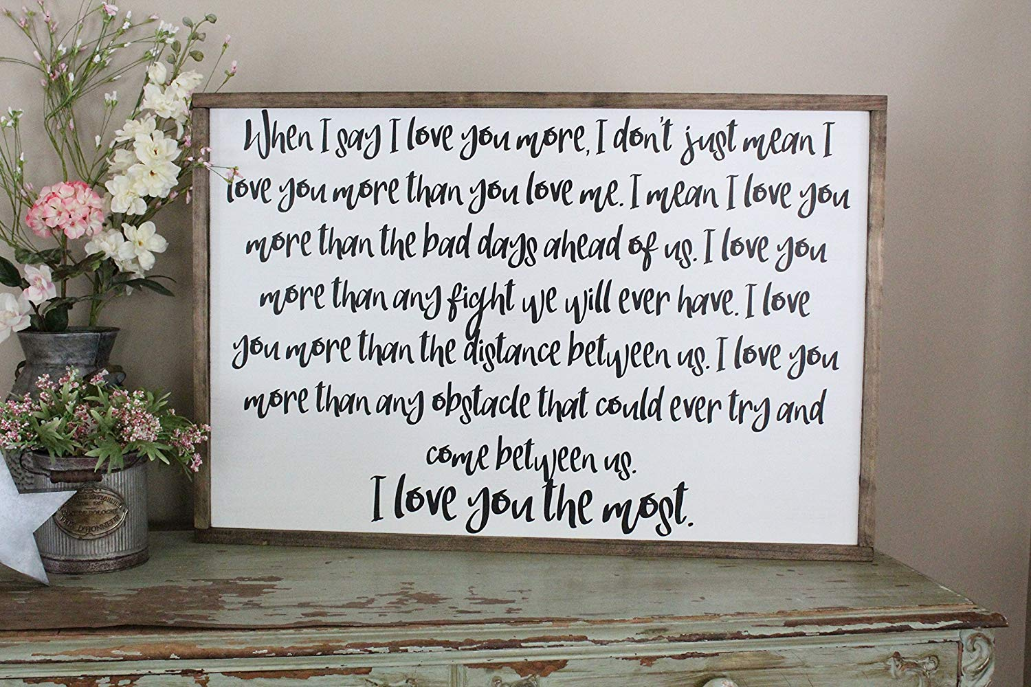 When I Say I Love You More Wall Art/Hand Painted Sign/Farmhouse Decor/Wall Decor/Home Decor/Modern Artwork/Large Framed Artwork
