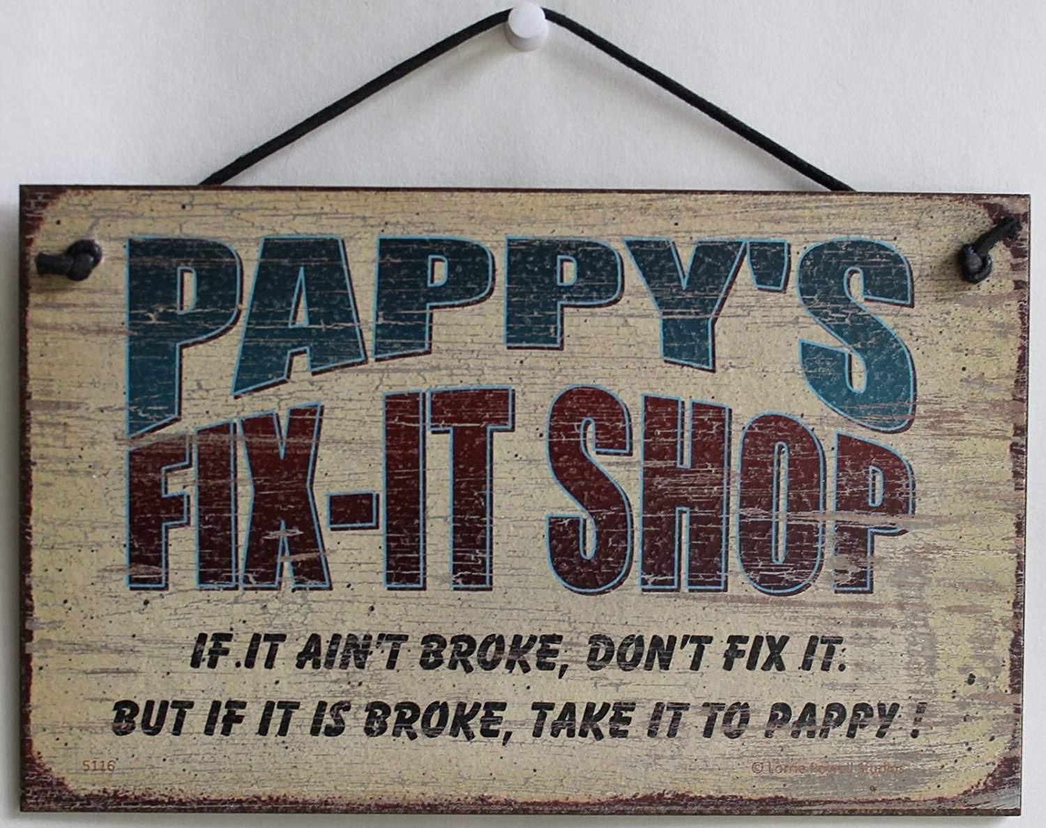 Decorative Fun Universal Household Signs from Egberts Treasures don/'t fix it But if it is broke Egbert/'s Treasures 5106-58 dont fix it But if it is broke take it to POP 5x8 Fix-It Shop Sign Saying POPS FIX-IT SHOP If it aint broke