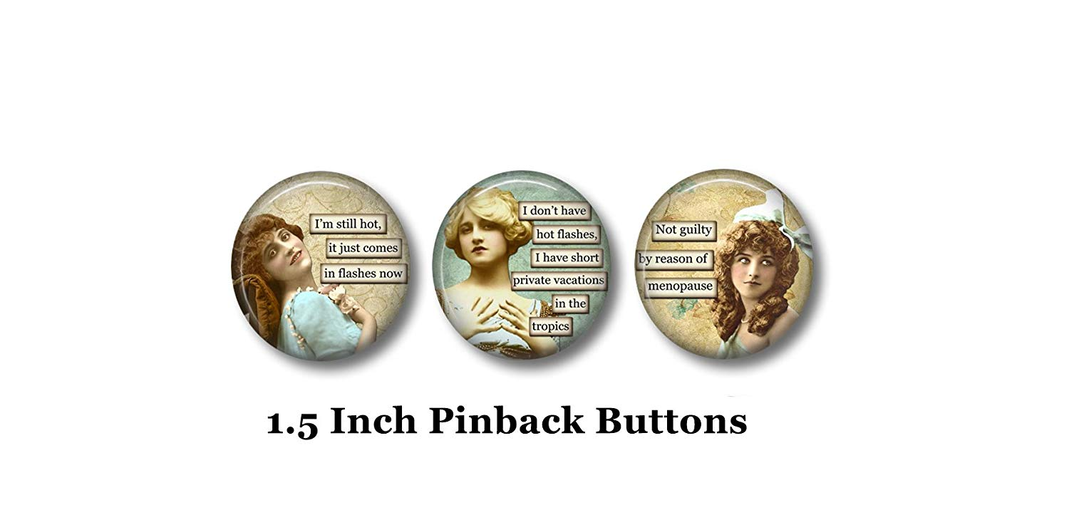 """Menopause Humor - Sarcastic Pins - 3 Pinback Buttons - 1.5"""" Pinbacks - Retro Women - Funny Buttons - Sassy Quotes - Menopause Gift - Hot Flashes - Sarcastic Women - Funny Pins"""