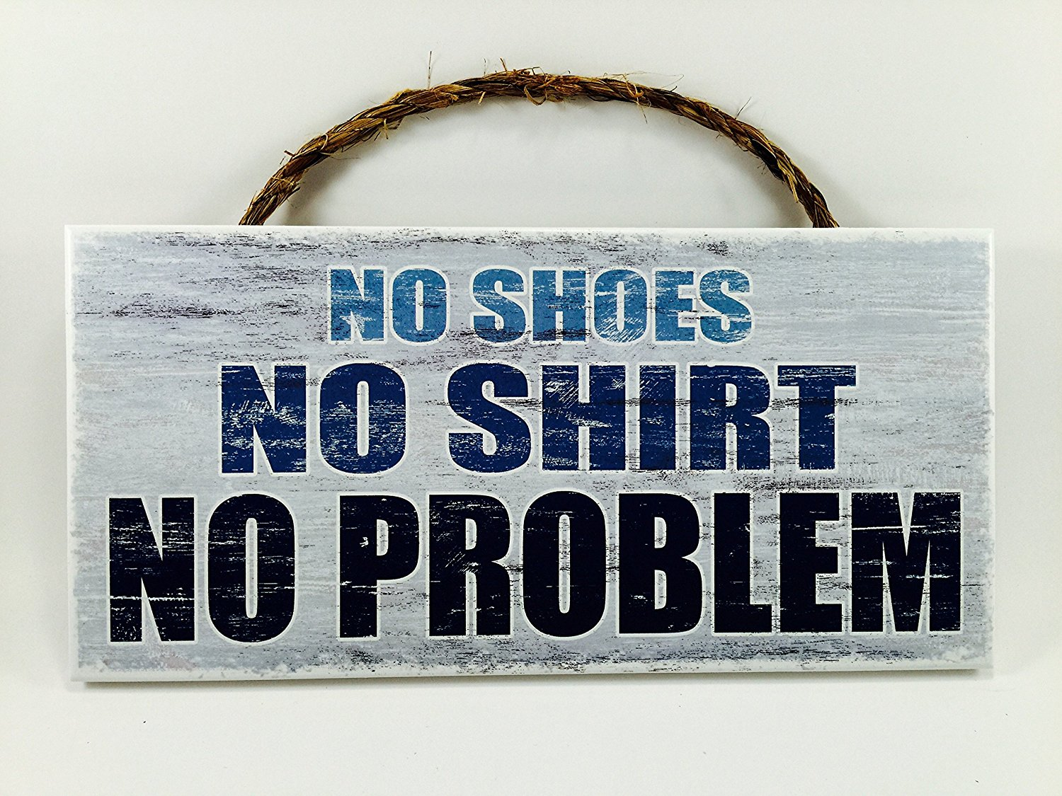 Home Decor Wood Signs with Quotes Inspirational & Sometimes Funny Sayings Rustic Wood Signs- Hanging Signs (No Shirt No Shoes No Problem 56-539)