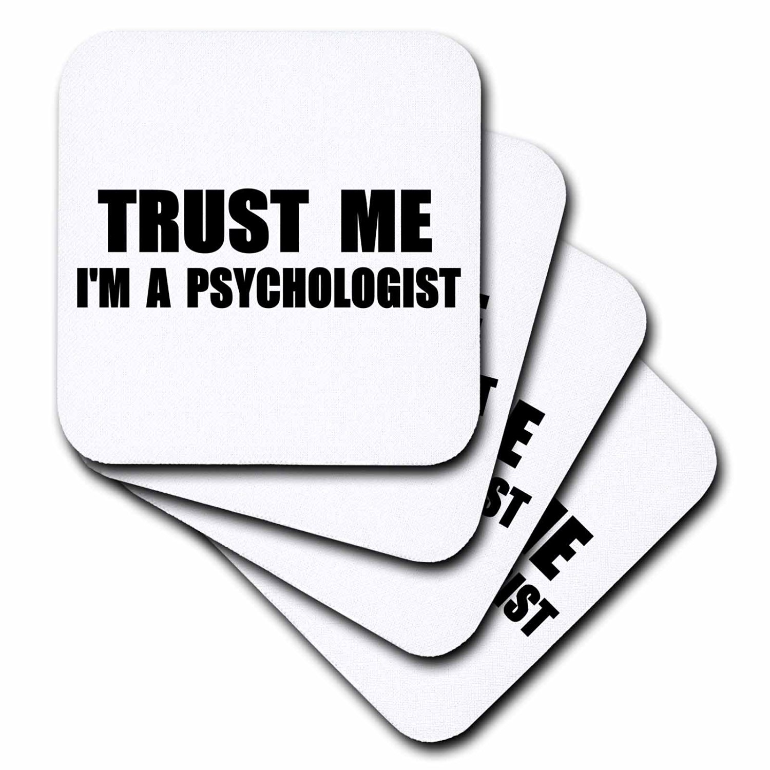 3dRose cst_195649_1 Trust Me I'm a Psychologist Work Humor Funny Psychology Job Gift Soft Coaster (Set of 4)