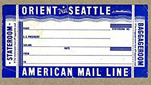 American Mail Line Orient via Seattle Baggage Room Stateroom Label 1930's