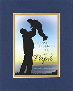 GoodOldSaying - Poem for Father's Day (In Spanish) - Strength, Wisdom, Faith (Exodus 20:12) Poem on 8x10 Biblical Verse set in Double Mat (Blue On Gold) - A Priceless Poetry Keepsake Collection